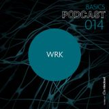 BASICS Podcast 014 - WRK