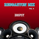 REGGAETON MIX Vol. 9 - Dj DROPSY
