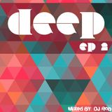 Deep EP 2: Mixed By DJ Rob