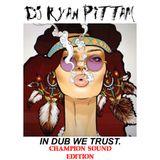 DJ Ryan Pittam - In Dub We Trust (Champion Sound Edition)