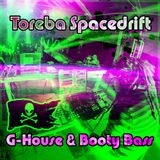 Toreba Spacedrift - G-House & Booty Bass
