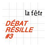 Débat Résille #3