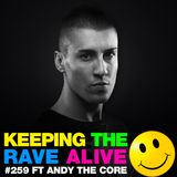 Keeping The Rave Alive Episode 259 featuring Andy the Core