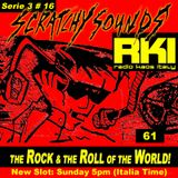 Scratchy Sounds 'The Rock and The Roll of The World': RKI Show Sessantuno [Serie 3 #16]