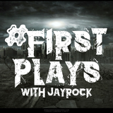 #FirstPlays with JayRock January 25th