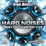 HARD NOISES Best of Chapter 1-25 (Hands Up Edition) - mixed by Giga Dance