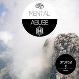 Mental Abuse Radio - SYSTEM K