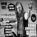 "Stone Grooves & Deep Cuts on BiC Radio - May 27, 2015 [Opie Sez: ""Listen or Die!""]"