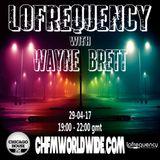 Wayne Brett's Lofrequency Show on Chicago House FM 29-04-17