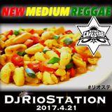 DJ RIO STATION ~ New Medium Reggae ~ 20170421