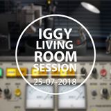 IGGY - Living Room Session 25-07-2018