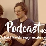 Podcast #32 Do jakich trunków pasuje muzyka z gier?