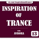 AVRORA - Inspiration Of Trance (Episode #13)