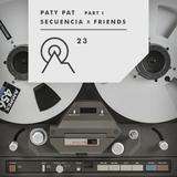 S3R23 - Secuencia X Friends - PATY PAT part I