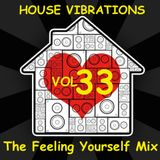 HOUSE VIBRATIONS VOL 33 THE FEELING YOURSELF MIX