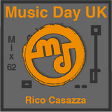 Music Day UK - Mix Series 62 - Rico Casazza