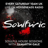 Soulfuric with Martin Gale - House Heads Radio - Show 87 - 31st August 2019