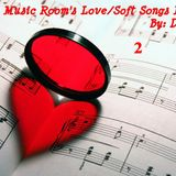 The Music Room's Love/Soft Songs Mix 2 - Featuring Various Artists (Mixed By: DOC 09.06.11)