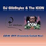 DJ GlibStylez & THE ICON Goin' Off!! (Freestyle Mix)