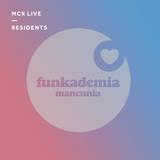 Funkademia - Saturday 29th April - MCR Live Residents