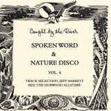 Caught by the River Spoken Word & Nature Disco Vol 4 - Created by Jeff Barrett and Dubwood Allstars