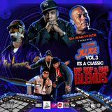 Boston Bad Boy DJ Babyface I got Juice Vol 3 It's A Classic Hip Hop & RNB Blends 2019 Flashback