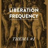 Liberation Frequency Thema #01