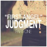 First Angel - Judgment Part One