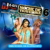 DJ A-GEE ORTIZ PRESENTS: NOCHE DE TRAVESURA 6