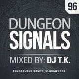 Dungeon Signals Podcast 96 - DJ T.K.