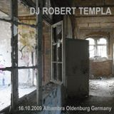 Robert Templa - DJ Set  Alhambra - Oldenburg - Germany (16.10.2009)