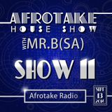 Afrotake House Show with Mr B. Show 11