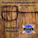 Haveck - The Floor Coffeholies XII (Live Set @ Pure Radio)