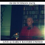 Dj DutchMan Jack Live @ Early Ravers United 27-3-15