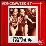#ONCEAWEEK 0067 by TOM WIENLAND (FREE SOUL INC.)