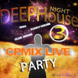 CPmix LIVE presents Deep House 3