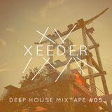 Xeeder - Deep House Mixtape #05 (June 2015)