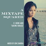 A Mixtape Squared f/ Jhene Aiko - Sailing Souls