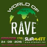 Slipmatt - World Of Rave #178