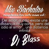 Mix Bachatas Recopilacion live Corta Venas Vol2 DJblass