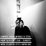 LowRise Radio w/BULU & ETCH 14/10/2016