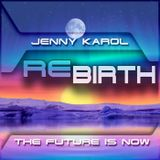 Jenny Karol - ReBirth.The Future is Now! 111[LACHEV Guest Mix]