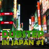 Dubstep in Japan # 1