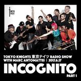 Tokyo Knights Radio Show 2017.6.17 Incognito Pt. 1