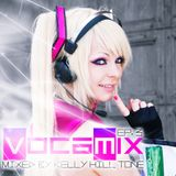 Kelly Hill Tone - ★ VOCAMIX ★ EP. 3 - July 2014