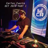 Carlos Fuerte @ CTRL ROOM - October 2015 - Part 1