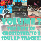 The Best of 70s/Crossover Soul LP Tracks Volume Three!