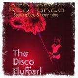 The Disco Fluffer!