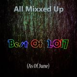 All Mixxed Up Best Of 2017 (As Of June)
