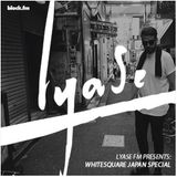 Lyase x Block FM - Japan - Ep4 - Whitesquare
